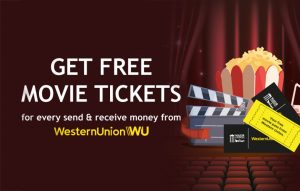 Chance to get FREE movie tickets  when you send or receive money through Western Union.